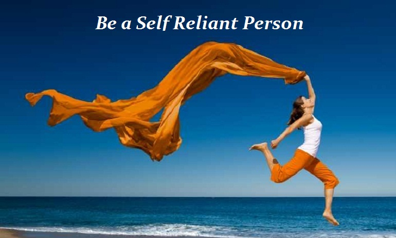 Keys to be Self-Reliant to build Confidence in Life.