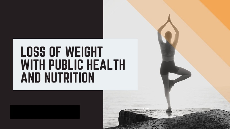 Loss Of Weight With Public Health And Nutrition