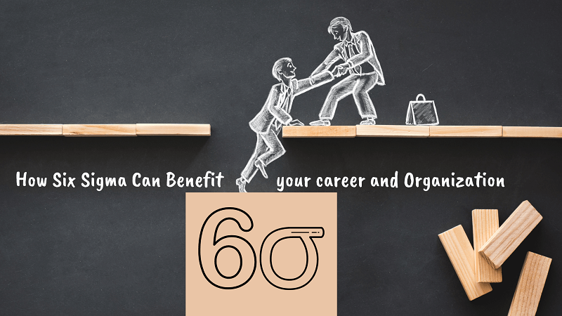How Six Sigma Certification can benefit your career and Organization?