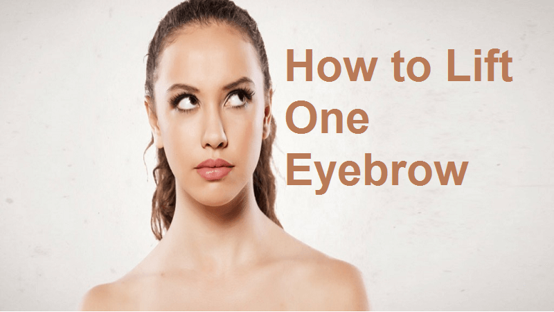 How to lift one Eyebrow
